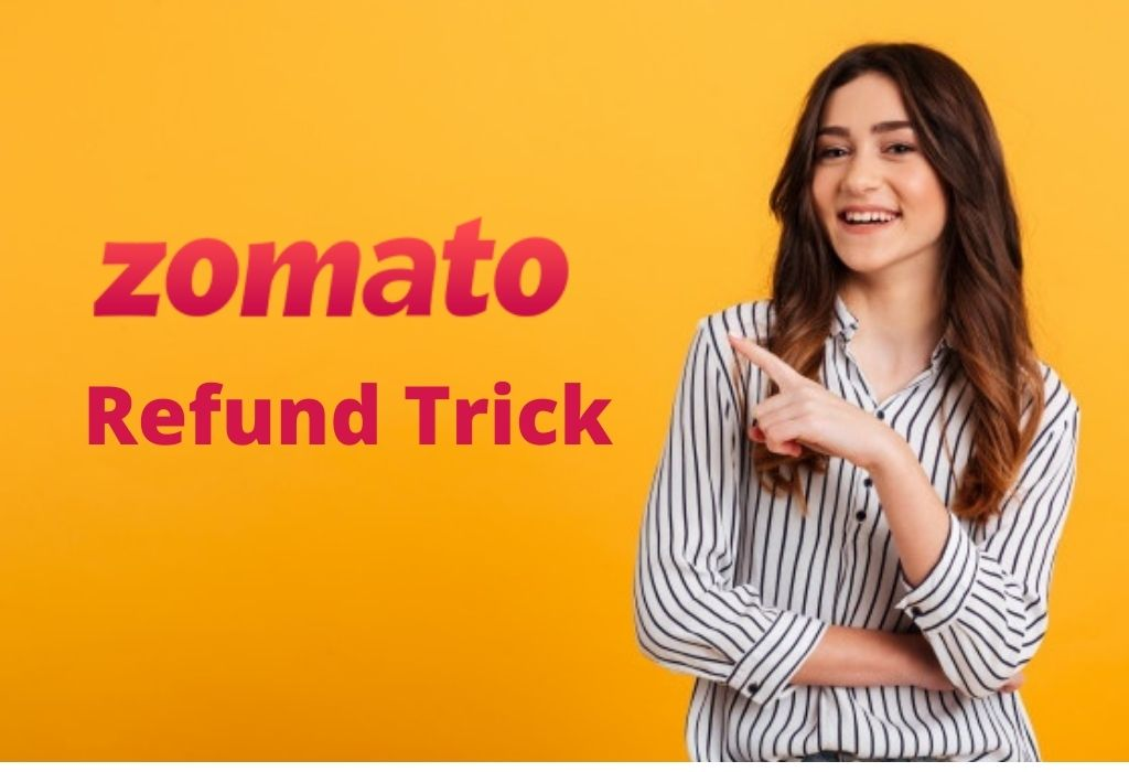 Get Refund On Zomato App - Zomato Refund Trick